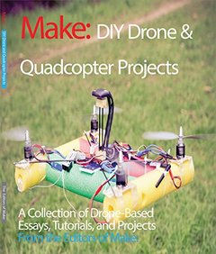 DIY Quadcopter and Drone Projects: Tutorials and Projects from the Pages of Make:(Paperback)-cover