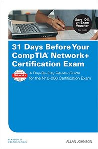 31 Days Before Your CompTIA Network+ Certification Exam: A Day-By-Day Review Guide for the N10-006 Certification Exam(Paperback)-cover