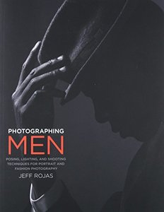 Photographing Men: Posing, Lighting, and Shooting Techniques for Portrait and Fashion Photography(Paperback)-cover