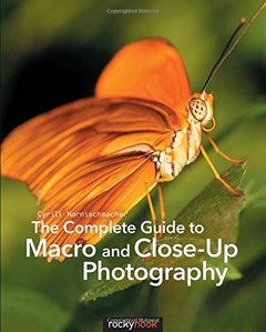 The Complete Guide to Macro and Close-Up Photography(Paperback)-cover