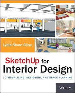 SketchUp for Interior Design: 3D Visualizing, Designing, and Space Planning-cover