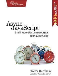 ASYNC JavaScript: Build More Responsive Apps with Less Code(Paperback)-cover