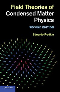 Field Theories of Condensed Matter Physics, 2/e (Hardcover)