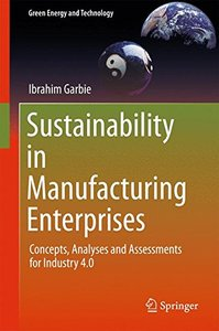 Sustainability in Manufacturing Enterprises: Concepts, Analyses and Assessments for Industry 4.0(Hardcover)-cover