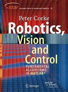 Robotics, Vision and Control: Fundamental Algorithms in MATLAB-cover
