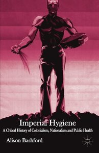 Imperial Hygiene: A Critical History of Colonialism, Nationalism and Public Health (Paperback)-cover