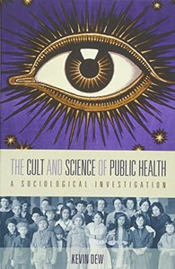 The Cult and Science of Public Health: A Sociological Investigation (Paperback)-cover