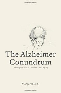 The Alzheimer Conundrum: Entanglements of Dementia and Aging (Paperback)-cover