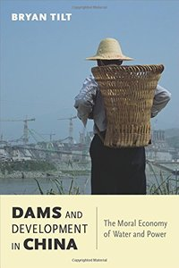 Dams and Development in China: The Moral Economy of Water and Power (Paperback)-cover