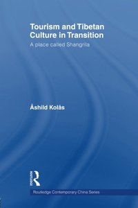 Tourism and Tibetan Culture in Transition: A Place called Shangrila (Paperback)-cover