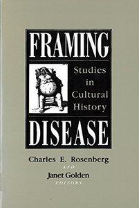 Framing Disease: Studies in Cultural History (Paperback)-cover