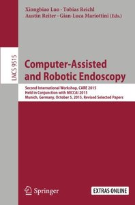 Computer-Assisted and Robotic Endoscopy(Paperback)-cover