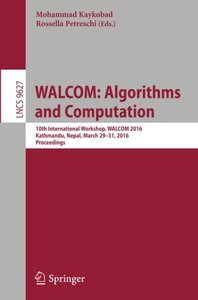 WALCOM: Algorithms and Computation: 10th International Workshop, WALCOM 2016, Kathmandu, Nepal, March 29-31, 2016, Proceedings (Lecture Notes in Computer Science)-cover