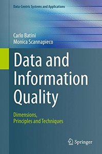 Data and Information Quality: Dimensions, Principles and Techniques (Data-Centric Systems and Applications)-cover