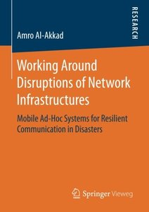Working Around Disruptions of Network Infrastructures(Paperback)