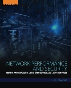Network Performance and Security: Testing and Analyzing Using Open Source and Low-Cost Tools (Paperback)-cover