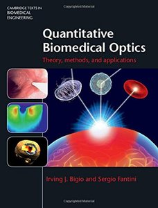 Quantitative Biomedical Optics: Theory, Methods, and Applications (Cambridge Texts in Biomedical Engineering)(Hardcover)-cover