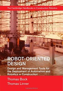 Robot-Oriented Design: Design and Management Tools for the Deployment of Automation and Robotics in Construction (Hardcover)-cover