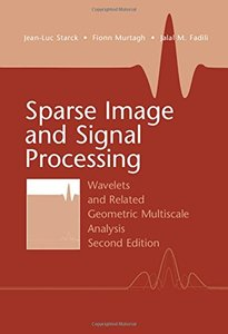 Sparse Image and Signal Processing: Wavelets and Related Geometric Multiscale Analysis,  2/e(Hardcover)-cover