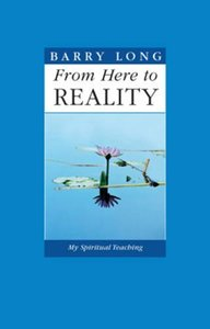From Here to Reality: My Spiritual Teaching Contributor(s): Long, Barry (Author)-cover