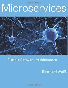 Microservices: Flexible Software Architectures-cover