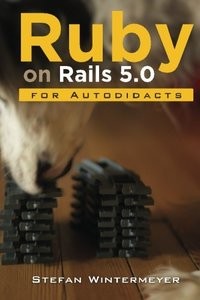 Ruby on Rails 5.0 for Autodidacts: Learn Ruby 2.3 and Rails 5.0(Paperback)-cover