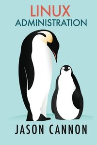 Linux Administration: The Linux Operating System and Command Line Guide for Linux Administrators(Paperback)-cover
