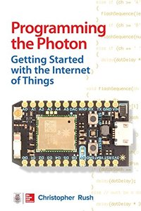 Programming the Photon: Getting Started with the Internet of Things (Paperback))-cover