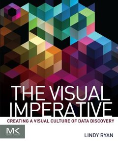 The Visual Imperative: Creating a Visual Culture of Data Discovery-cover