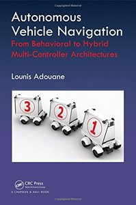 Autonomous Vehicle Navigation: From Behavioral to Hybrid Multi-Controller Architectures (Hardcover)-cover
