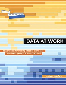 Data at Work: Best practices for creating effective charts and information graphics in Microsoft Excel (Paperback)-cover