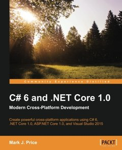 C# 6 and .NET Core 1.0: Modern CrossPlatform Development (Paperback)-cover