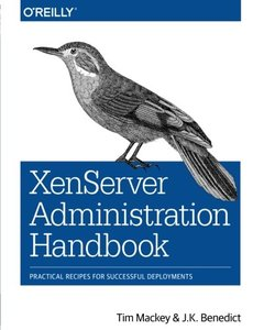 XenServer Administration Handbook: Practical Recipes for Successful Deployments-cover