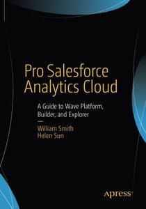 Pro Salesforce Analytics Cloud: A Guide to Wave Platform, Builder, and Explorer-cover