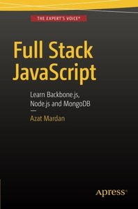 Full Stack JavaScript: Learn Backbone.js, Node.js and MongoDB-cover