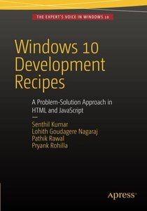 Windows 10 Development Recipes: A Problem-Solution Approach in HTML and JavaScript-cover