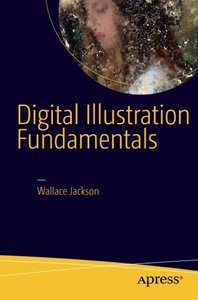 Digital Illustration Fundamentals: Vector, Raster, WaveForm, NewMedia with DICF, DAEF and ASNMF-cover