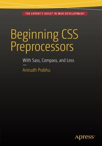 Beginning CSS Preprocessors: With SASS, Compass.js and Less.js-cover