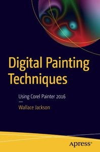 Digital Painting Techniques: Using Corel Painter 2016-cover
