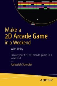 Make a 2D Arcade Game in a Weekend: With Unity-cover