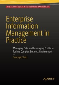 Enterprise Information Management in Practice: Managing Data and Leveraging Profits in Today's Complex Business Environment-cover