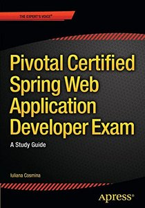 Pivotal Certified Spring Web Application Developer Exam: A Study Guide-cover