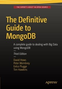 The Definitive Guide to MongoDB: A complete guide to dealing with Big Data using MongoDB-cover