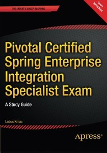 Pivotal Certified Spring Enterprise Integration Specialist Exam: A Study Guide-cover