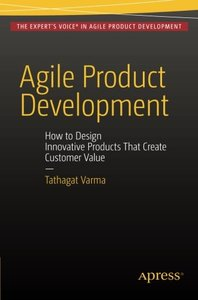 Agile Product Development: How to Design Innovative Products That Create Customer Value-cover