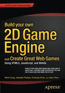 Build your own 2D Game Engine and Create Great Web Games: Using HTML5, JavaScript, and WebGL-cover