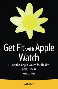 Get Fit with Apple Watch: Using the Apple Watch for Health and Fitness-cover