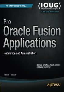 Pro Oracle Fusion Applications: Installation and Administration-cover