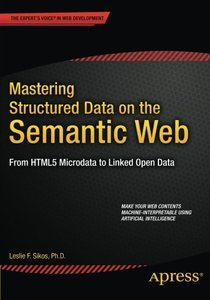 Mastering Structured Data on the Semantic Web: From HTML5 Microdata to Linked Open Data-cover