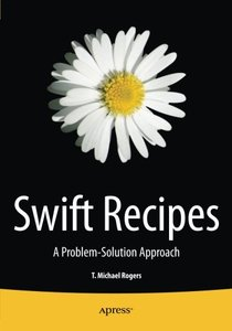 Swift Recipes: A Problem-Solution Approach-cover